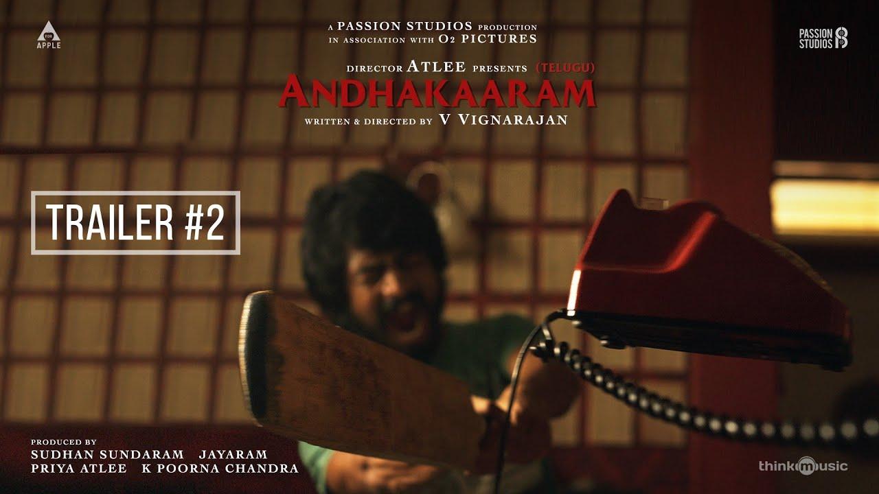 Andhakaaram Official Trailer 2