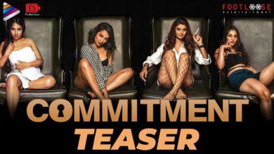 Photo of Commitment Telugu Movie Teaser | Tejaswi Madiwada | Anveshi Jain | Lakshmikanth Chenna | Amit Tiwari